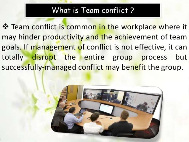 handling team conflict with the general Effect of conflict handling approaches on team performance: a  efficiency of firmnumerous conflict handling  these conflicts are in general caused by the.