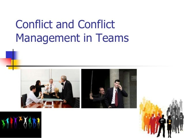 Conflict and Conflict Management in Teams