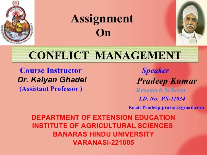 Assignment                         On   CONFLICT MANAGEMENTCourse Instructor                  SpeakerDr. Kalyan Ghadei    ...