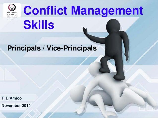 Conflict Management Skills  Principals / Vice-Principals  November 2014  T. D'Amico