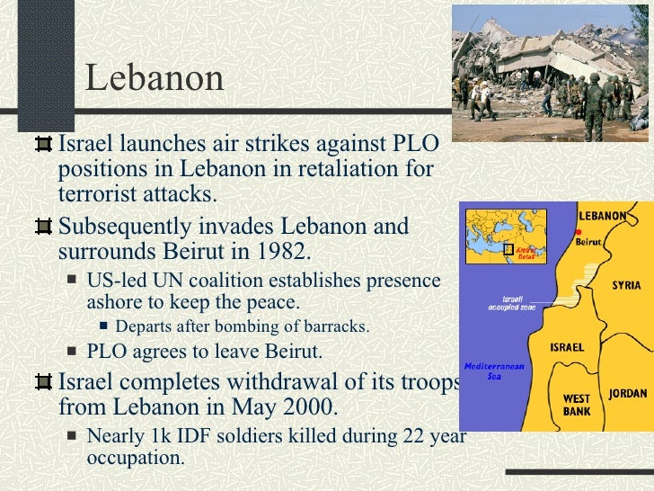 Lebanon <ul><li>Israel launches air strikes against PLO positions in Lebanon in retaliation for terrorist attacks. </li></...