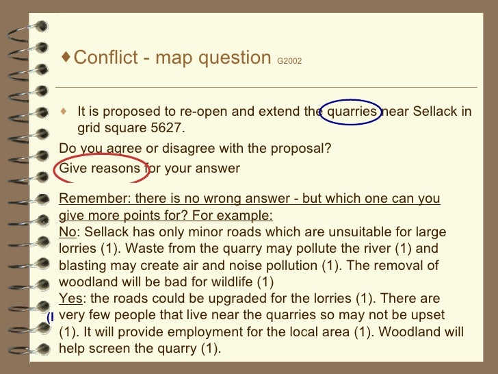 <ul><li>Conflict - map question  G2002 </li></ul><ul><li>It is proposed to re-open and extend the quarries near Sellack in...