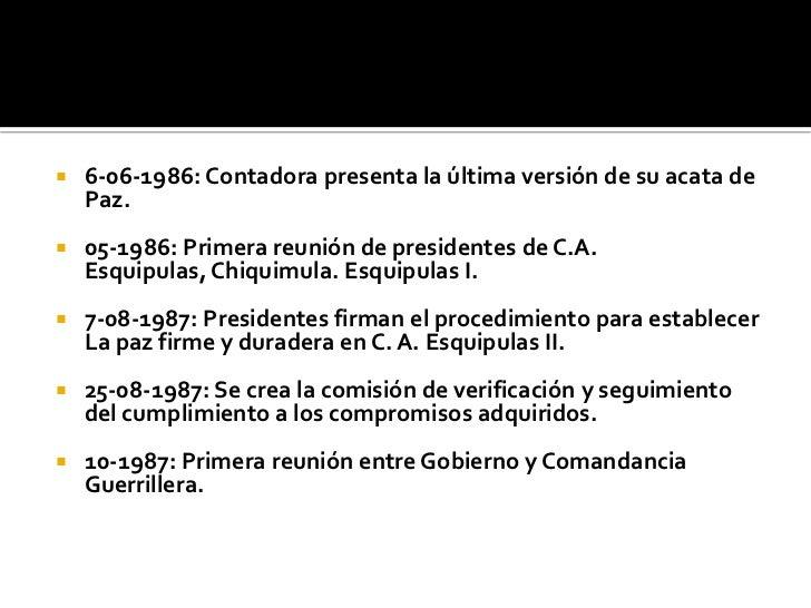 6-06-1986: Contadora presenta la última versión de su acata de Paz.<br />05-1986: Primera reunión de presidentes de C.A. E...