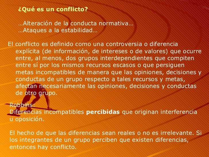 <ul><ul><li>¿Qué es un conflicto? </li></ul></ul><ul><ul><li>… Alteración de la conducta normativa… </li></ul></ul><ul><ul...