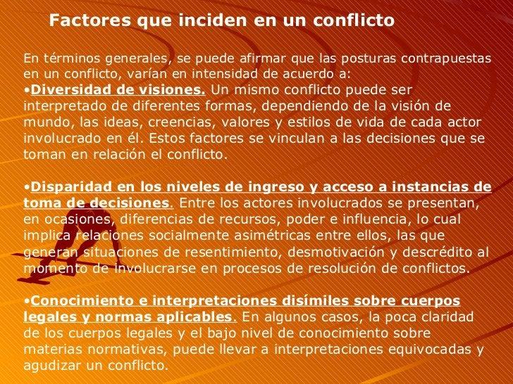 <ul><ul><li>Factores que inciden en un conflicto </li></ul></ul><ul><li>En términos generales, se puede afirmar que las po...