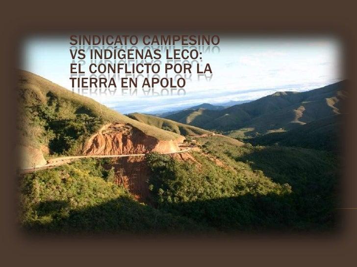 Sindicato Campesinovs Indígenas Leco: el Conflicto por la Tierra en Apolo<br />