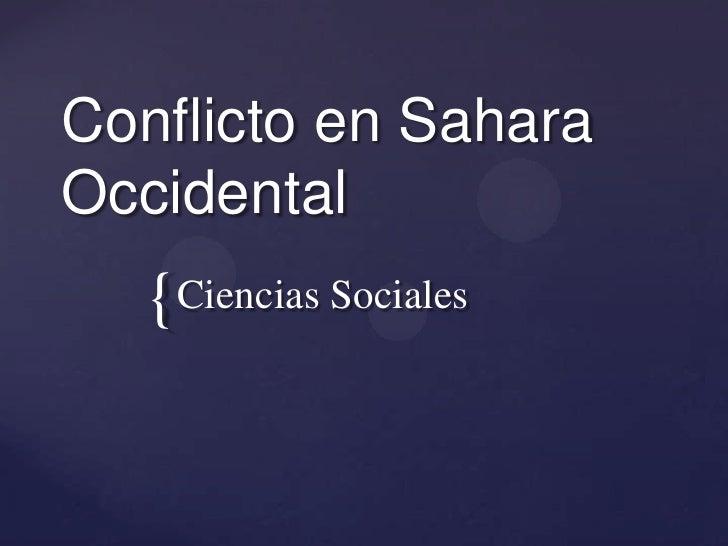Conflicto en SaharaOccidental  {Ciencias Sociales