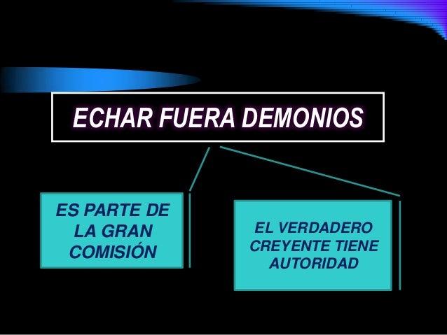 ECHAR FUERA DEMONIOSES PARTE DELA GRANCOMISIÓNEL VERDADEROCREYENTE TIENEAUTORIDAD