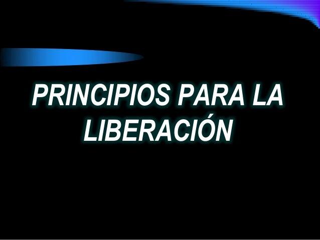 PRINCIPIOS PARA LALIBERACIÓN