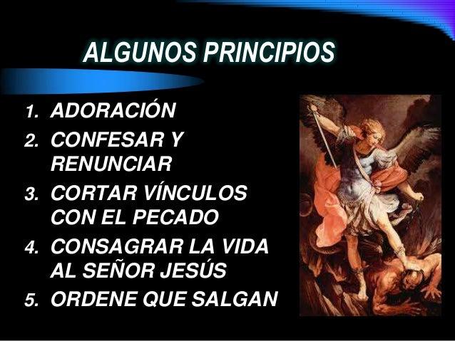 ALGUNOS PRINCIPIOS1. ADORACIÓN2. CONFESAR YRENUNCIAR3. CORTAR VÍNCULOSCON EL PECADO4. CONSAGRAR LA VIDAAL SEÑOR JESÚS5. OR...