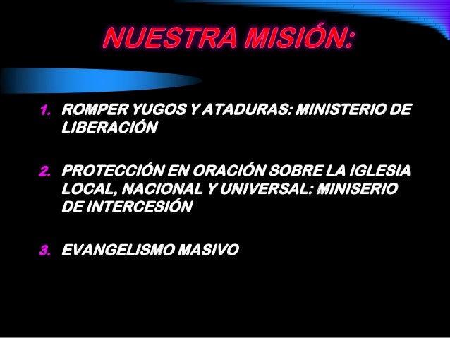1. ROMPER YUGOS Y ATADURAS: MINISTERIO DELIBERACIÓN2. PROTECCIÓN EN ORACIÓN SOBRE LA IGLESIALOCAL, NACIONAL Y UNIVERSAL: M...