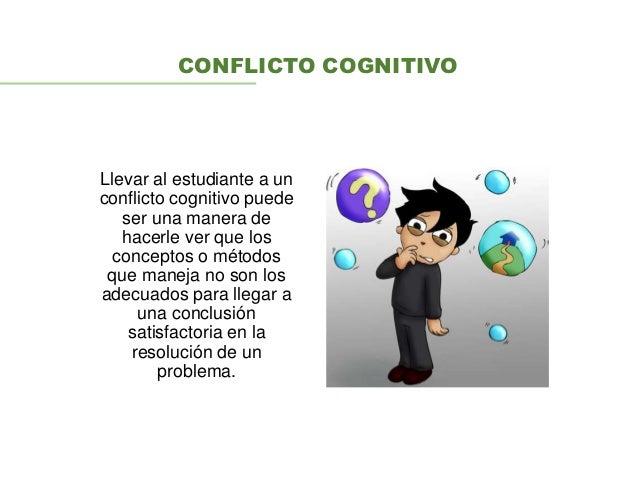 Llevar al estudiante a un conflicto cognitivo puede ser una manera de hacerle ver que los conceptos o métodos que maneja n...