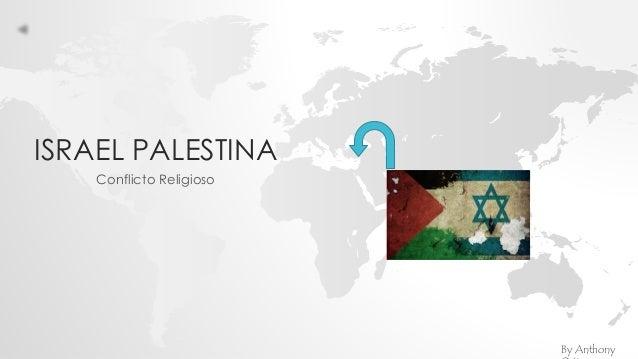 ISRAEL PALESTINA Conflicto Religioso By Anthony
