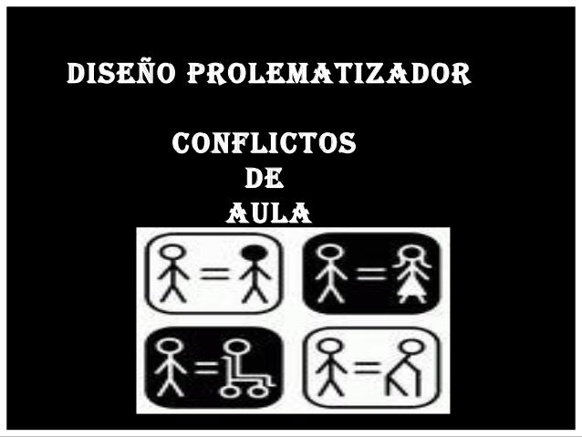 DISEÑO PROLEMATIZADORCONFLICTOSDEAULA