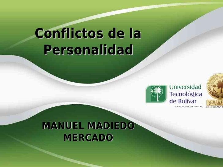 Conflictos de la Personalidad MANUEL MADIEDO    MERCADO