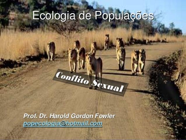 Ecologia de PopulaçõesProf. Dr. Harold Gordon Fowlerpopecologia@hotmail.com