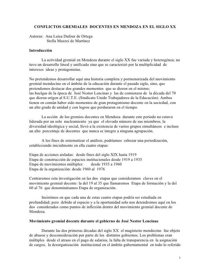 CONFLICTOS GREMIALES DOCENTES EN MENDOZA EN EL SIGLO XX  Autoras: Ana Luisa Dufour de Ortega          Stella Mazzei de Mar...