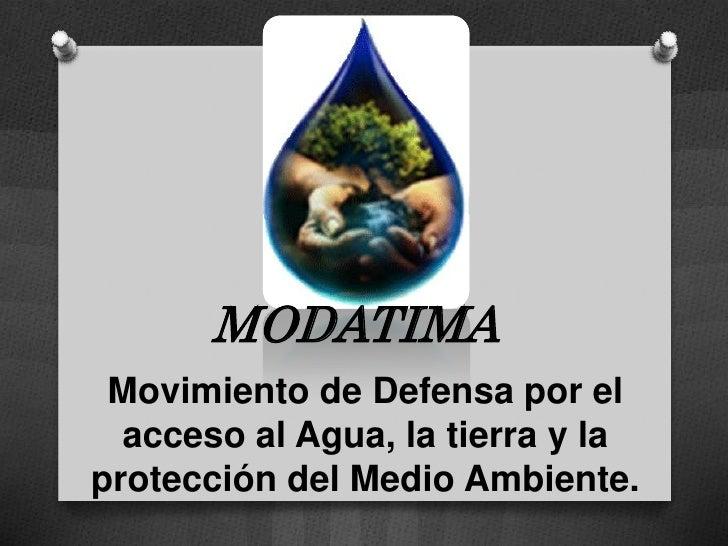 MODATIMA Movimiento de Defensa por el  acceso al Agua, la tierra y laprotección del Medio Ambiente.