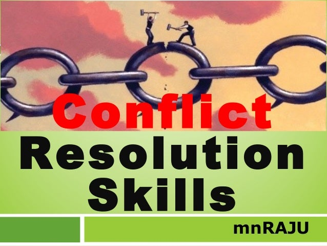 Conflict Resolution Skills  mnRAJU