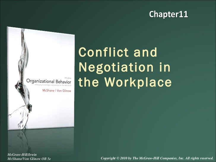 Conflict and Negotiation in the Workplace McGraw-Hill/Irwin McShane/Von Glinow OB 5e Copyright © 2010 by The McGraw-Hill C...