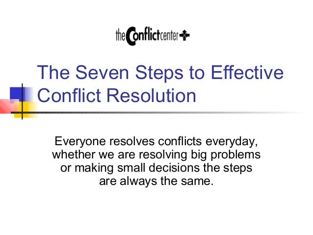 how to resolve conflict effectively Conflict resolution is conceptualized as the methods and processes involved in  facilitating the  the nondirective approach is one effective way for managers to  deal with frustrated subordinates and coworkers there are other, more direct  and.