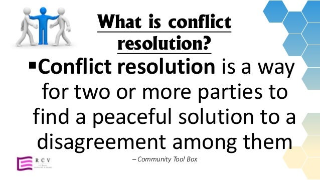 conflict resoution Put your plan into action ☺ meet at a later time and check in is your plan  working and why if your plan isn't working, do you need to make another plan.