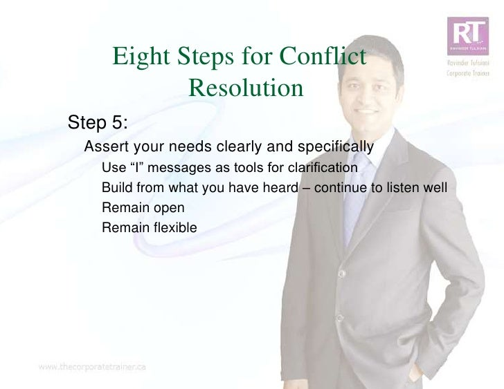 """Eight Steps for Conflict            ResolutionStep 5: Assert your needs clearly and specifically   Use """"I"""" messages as too..."""