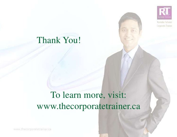 Thank You!  To learn more, visit:www.thecorporatetrainer.ca