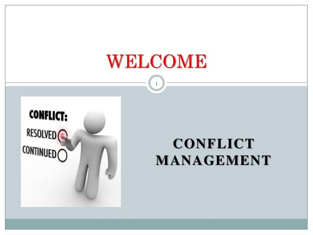 CONFLICT MANAGEMENT 1 WELCOME