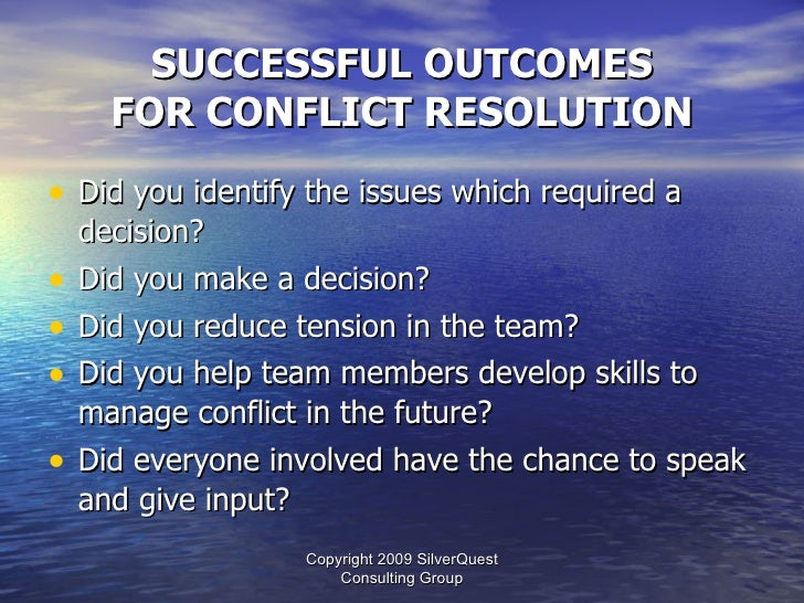 team and conflict resolution Conflict solutions that come of out a team brainstorm often also have a better  chance.