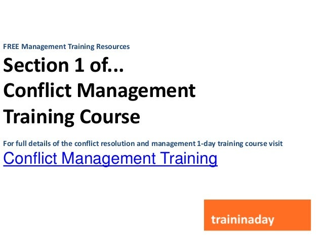 FREE Management Training ResourcesSection 1 of...Conflict ManagementTraining CourseFor full details of the conflict resolu...