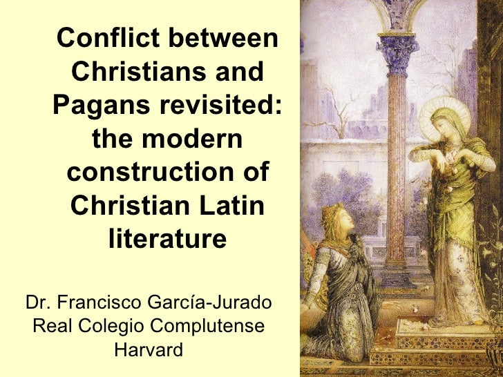 Conflict between    Christians and   Pagans revisited:      the modern    construction of    Christian Latin       literat...