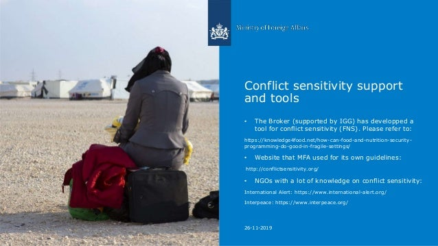 26-11-2019 Conflict sensitivity support and tools • The Broker (supported by IGG) has developped a tool for conflict sensi...
