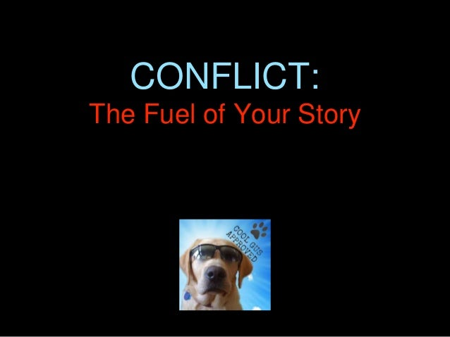 CONFLICT: The Fuel of Your Story