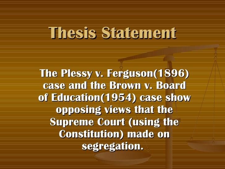 Plessy v ferguson thesis statement