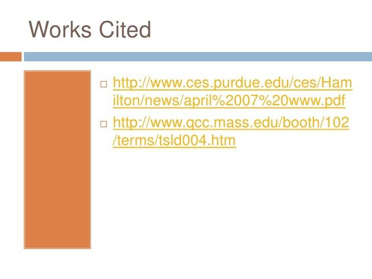 Works Cited           http://www.ces.purdue.edu/ces/Ham           ilton/news/april%2007%20www.pdf          http://www.qc...