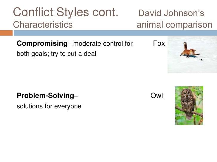 "Conflict Styles cont.                David Johnson""s Characteristics                      animal comparison  Compromising–..."