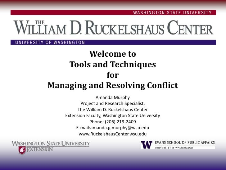 Welcome to    Tools and Techniques             forManaging and Resolving Conflict                   Amanda Murphy         ...