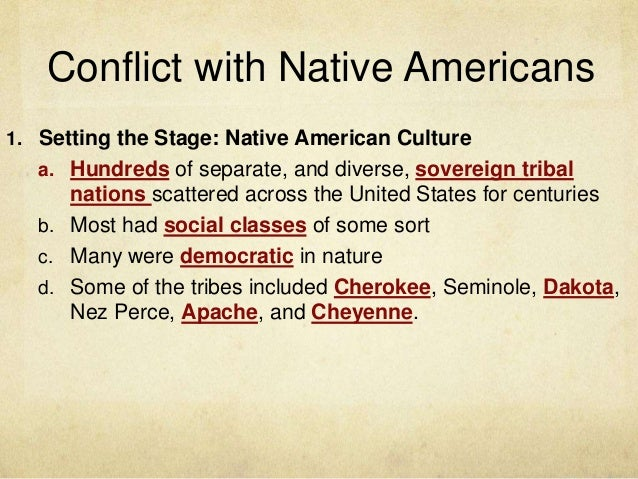 native american and white settlers conflict The primary cause of conflict between the native americans and thesettlers on the great plains was that the settlers wanted to claimthe land from.