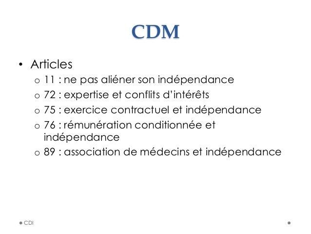 CDM • Articles o 11 : ne pas aliéner son indépendance o 72 : expertise et conflits d'intérêts o 75 : exercice contrac...