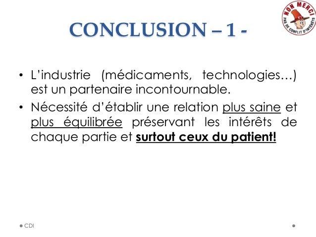 CONCLUSION – 1 -‐‑ • L'industrie (médicaments, technologies…) est un partenaire incontournable. • Nécessité d'établ...