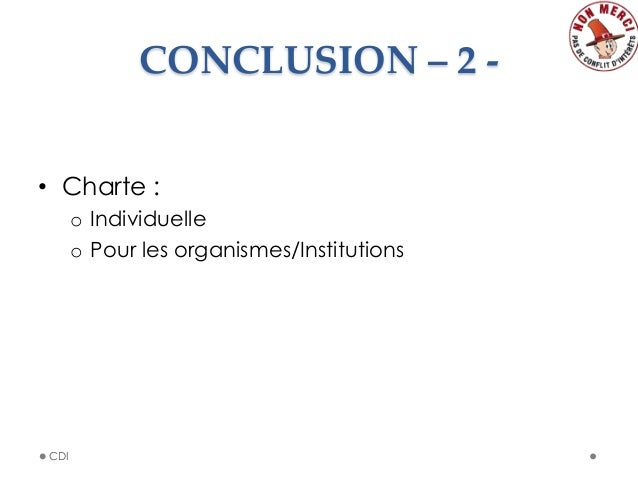 CONCLUSION – 2 -‐‑ • Charte : o Individuelle o Pour les organismes/Institutions CDI