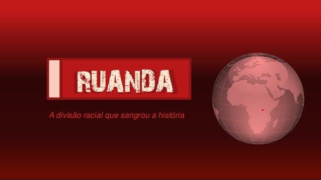 RUANDARUANDA .A divisão racial que sangrou a história
