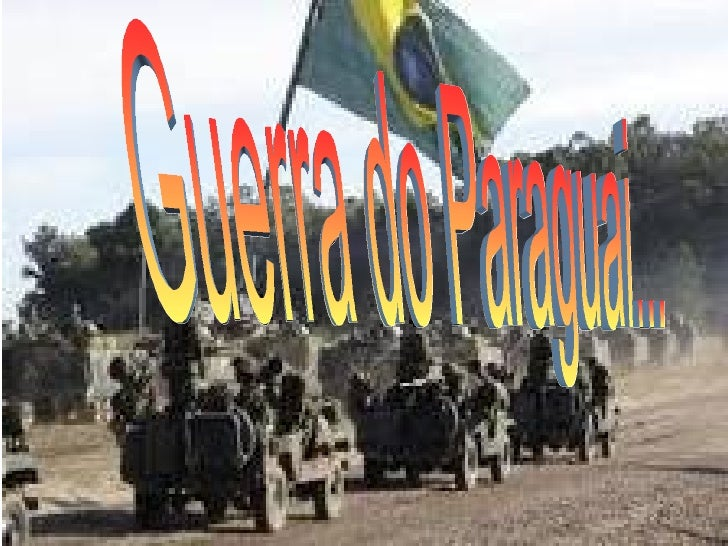 Guerra do Paraguai...