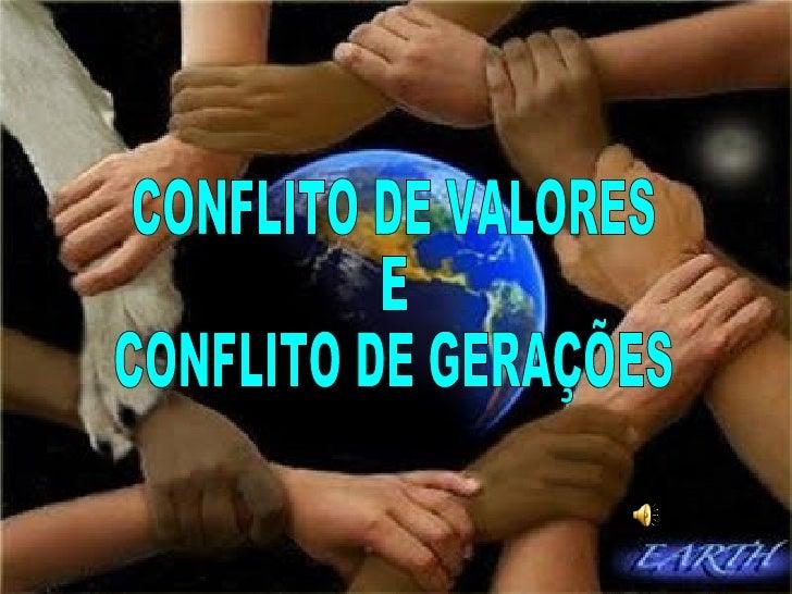 CONFLITO DE VALORES  E  CONFLITO DE GERAÇÕES
