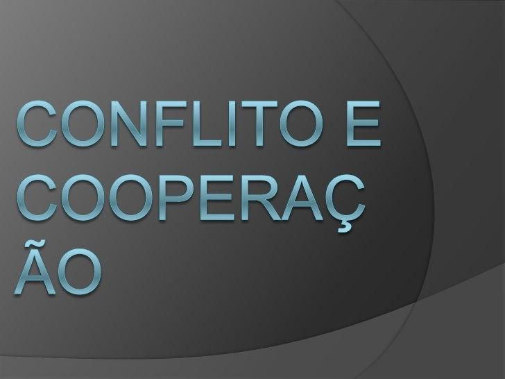 Conflito e Cooperação<br />