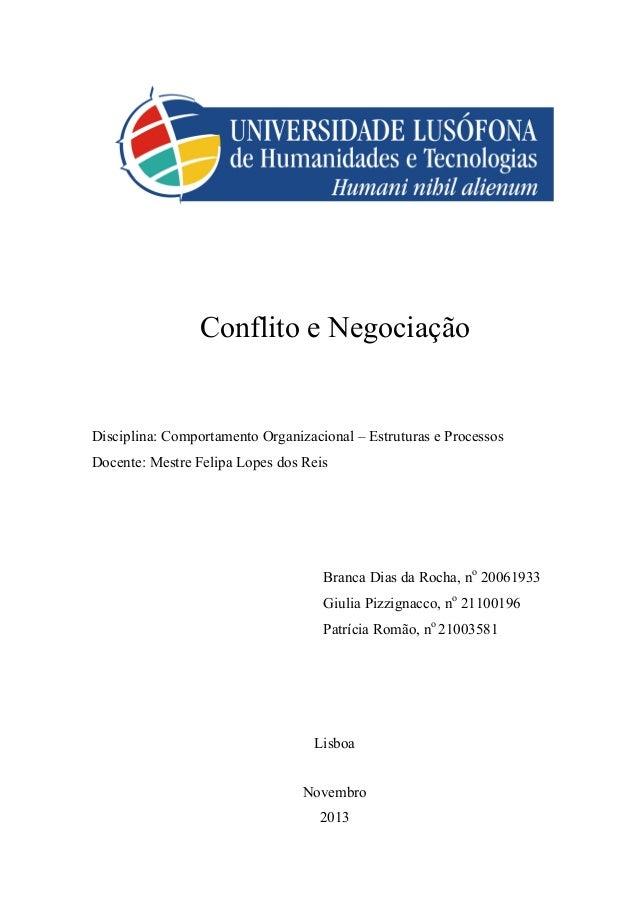 Conflito e Negociação  Disciplina: Comportamento Organizacional – Estruturas e Processos Docente: Mestre Felipa Lopes dos ...