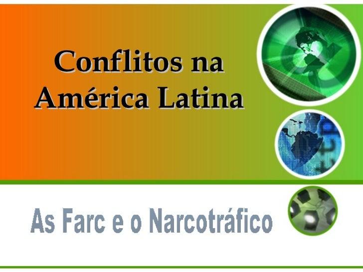 Conflitos na América Latina As Farc e o Narcotráfico