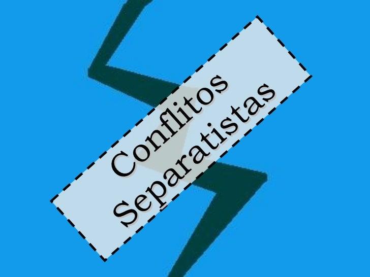 Conflitos Separatistas