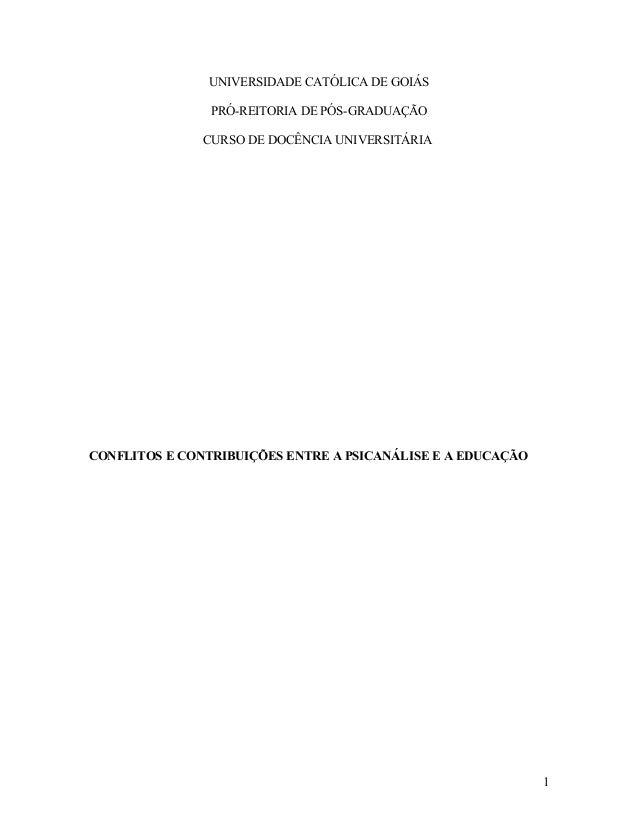 UNIVERSIDADE CATÓLICA DE GOIÁS  PRÓ-REITORIA DE PÓS-GRADUAÇÃO  CURSO DE DOCÊNCIA UNIVERSITÁRIA  CONFLITOS E CONTRIBUIÇÕES ...